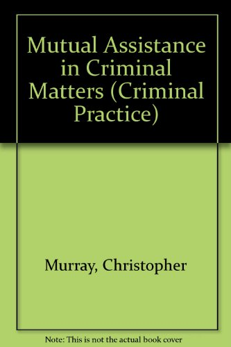 9780421610200: Mutual Assistance in Criminal Matters (Criminal Practice)