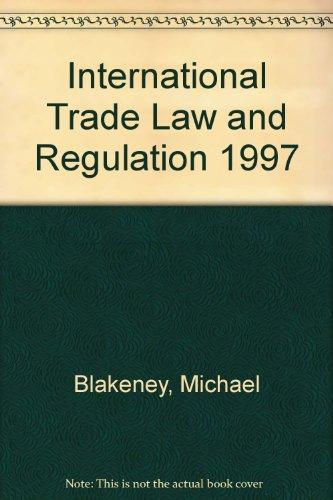 International Trade Law and Regulation 1997 (0421612401) by Prof. Michael Blakeney; Raj Bhala; Deborah Cass; John Clarke; Mark Clough; Dan Horovitz; Anne MacGregor