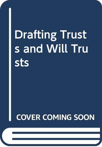 9780421616400: Drafting Trusts and Will Trusts