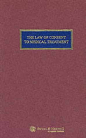 9780421647602: The Law of Consent to Medical Treatment
