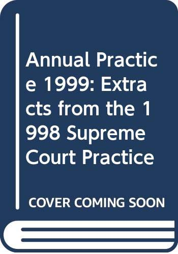 9780421667006: Annual Practice 1999: Extracts from the 1998 Supreme Court Practice