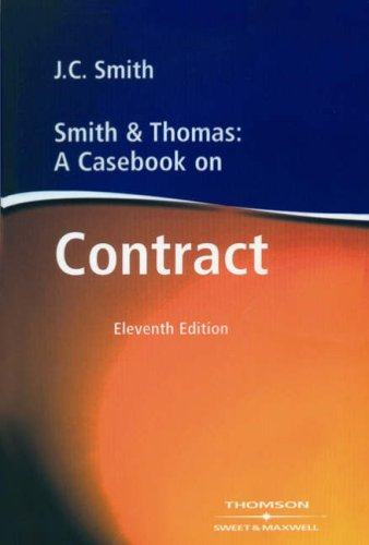 Smith and Thomas: A Casebook on Contract: Smith, J.C.; Thomas, J.A.C.