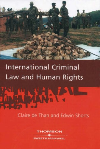 International Criminal Law and Human Rights: Than, Claire de,
