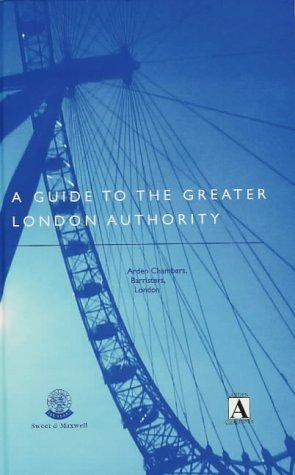 9780421727007: A Guide to the Greater London Authority Act