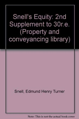 Snell'S Equity: 2Nd Supplement To 30R.E. (Property And Conveyancing Library)