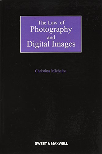 The Law of Photography and Digital Images: Michalos, Christina