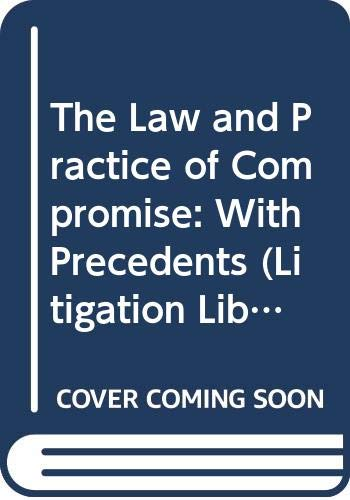 9780421766006: The Law and Practice of Compromise: With Precedents (Litigation Library)