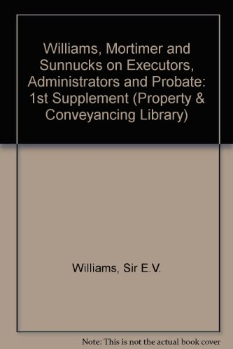 9780421770003: Williams, Mortimer and Sunnucks on Executors, Administrators and Probate: 1st Supplement (Property & Conveyancing Library)