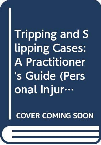 Tripping and Slipping Cases: A Practitioner's Guide (Personal Injury Library) (0421778504) by Foster, Charles