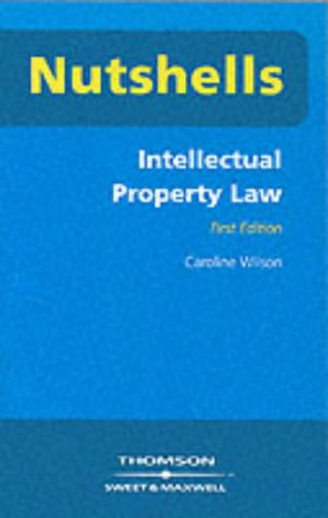 9780421780002: Intellectual Property Law (Nutshells)