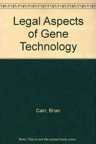 Legal Aspects of Gene Technology: Brian Cain