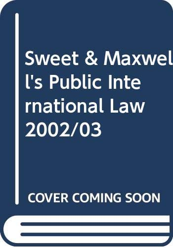 9780421794108: Sweet & Maxwell's Public International Law 2002/03 (Statutes)