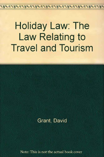 9780421797604: Holiday Law: The Law Relating to Travel and Tourism