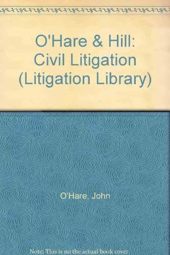 Civil Litigation (Litigation Library): John O'Hare, Robert