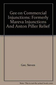 "Gee on Commercial Injunctions: Formerly ""Mareva Injunctions: Steven Gee"