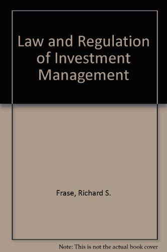 Law and Regulation of Investment Management: Frase, Dick (ed. )
