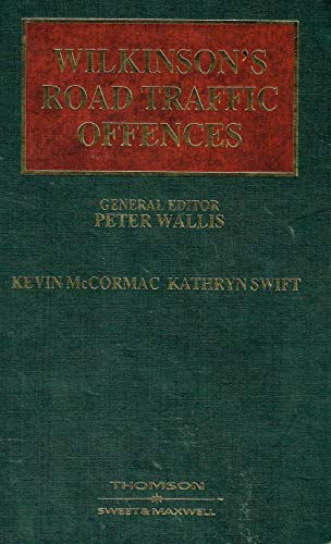 Wilkinson's Road Traffic Offences: Vol.1 (0421839805) by Peter Wallis; Kevin McCormac; Kathryn Swift
