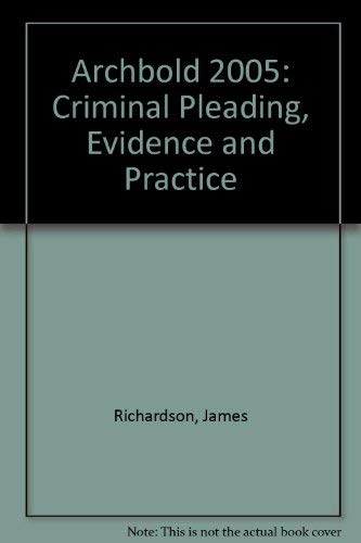 9780421882102: Archbold: Criminal Pleading, Evidence & Practice