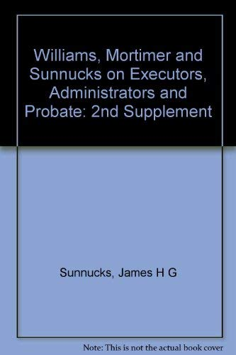9780421882409: Williams, Mortimer and Sunnucks on Executors, Administrators and Probate: 2nd Supplement
