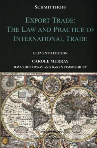 Schmitthoff's Export Trade: The Law and Practice: Murray, Carole
