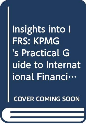 9780421896406: Insights into IFRS: KPMG's Practical Guide to International Financial Reporting Standards