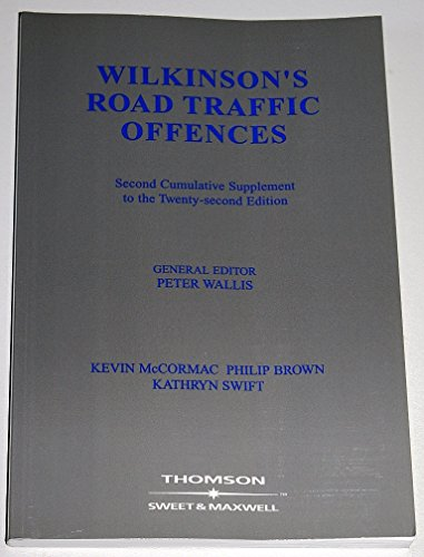 Wilkinson's Road Traffic Offences 2nd Supplement (9780421898707) by Peter Wallis; Kevin McCormac; Philip Brown; Kathryn Swift