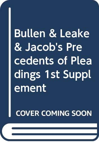 9780421903906: Bullen and Leake and Jacob's Precedents of Pleadings: 1st Supplement