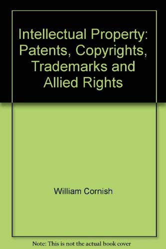 Intellectual Property: Patents, Copyrights, Trademarks and Allied Rights. Sixth Edition.: Llewelyn,...