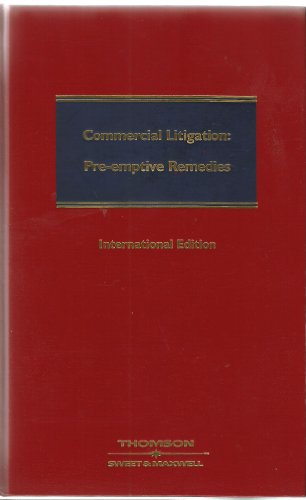 9780421933606: Commercial Litigation: Pre-Emptive Remedies: International Edition