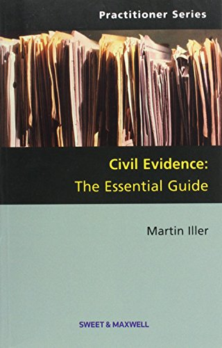 Civil Evidence: The Essential Guide: Iller, M.S.