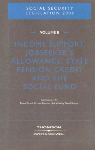 Income Related Benefits: Income Support, Jobseekers Allowance, State Pension Credit and the Social Fund v. 2 (9780421961609) by Penny Wood; Richard Poynter; Nick Wikeley; David Bonner