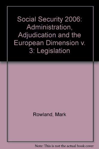 Social Security Legislation 2006: Administration, Adjudication And The European Dimension