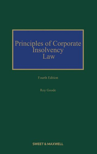 Principles of Corporate Insolvency Law (Hardcover): Professor Sir Roy Qc Goode