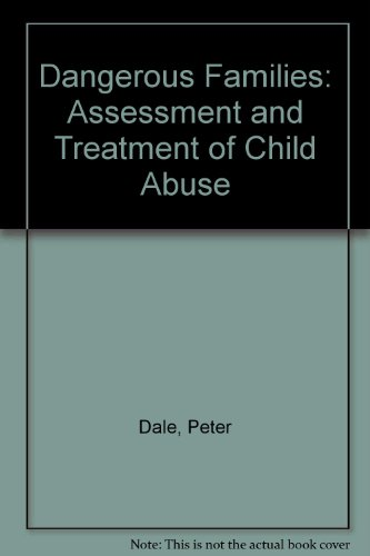 9780422601405: Dangerous Families: Assessment and Treatment of Child Abuse