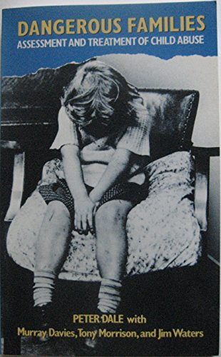 9780422601504: Dangerous families: Assessment and treatment of child abuse