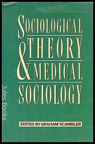 Sociological Theory&Medical: Graham Scambler