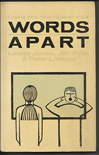 Words Apart: Losing Your Hearing As an Adult (9780422609708) by Jones, Lesley; Kyle, Jim; Wood, Peter