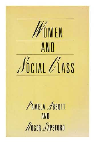 Women and Social Class: Abbott Pamela and Sapsford Roger