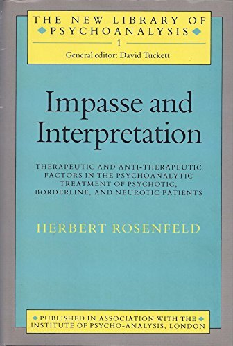 9780422610100: Impasse and Interpretation: Therapeutic and Anti-Therapeutic Factors in the Psycho-Analytic Treatment of Psychotic, Borderline, and Neurotic Patients (The New Library of Psychoanalysis)