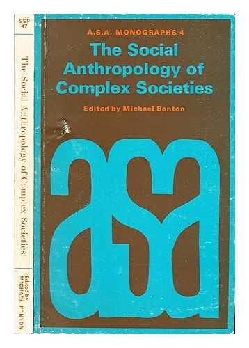 The Social Anthropology of Complex Societies: Tavistock Publications