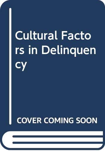 Cultural Factors in Delinquency: Tavistock Publications Ltd