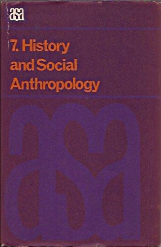 History and Social Anthropology (A.S.A. Monographs): Tavistock Publications Ltd