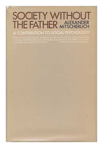 9780422719902: Society without the father: A contribution to social psychology;