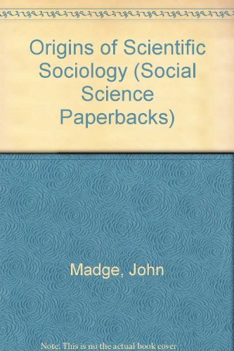 Origins of Scientific Sociology (Social Science Paperbacks): John Madge