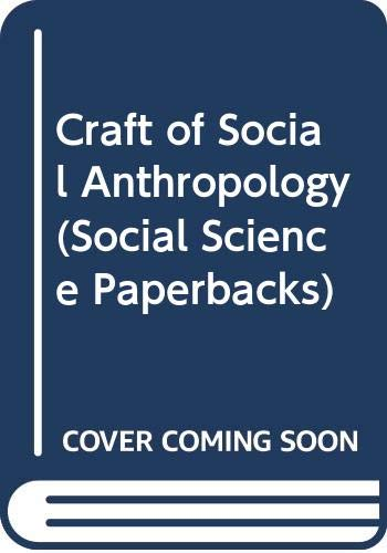 9780422722704: Craft of Social Anthropology (Social Science Paperbacks)