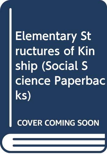 Elementary Structures of Kinship (Social Science Paperbacks): Lévi-Strauss, Claude: