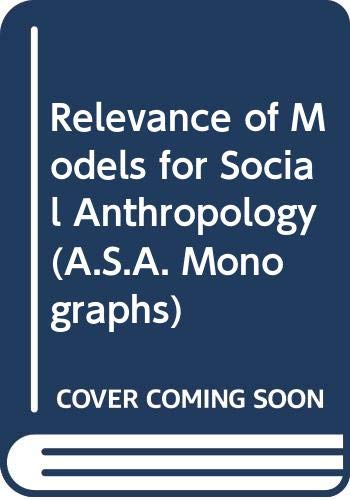 Relevance of Models for Social Anthropology (A.S.A.: Tavistock Publications