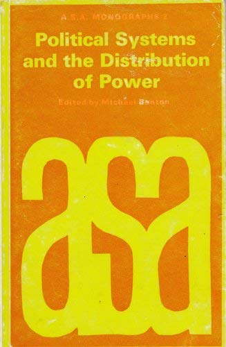 Political Systems and the Distribution of Power: Tavistock Publications Ltd