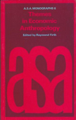 Themes in Economic Anthropology (Social Science Paperbacks): Tavistock Publications