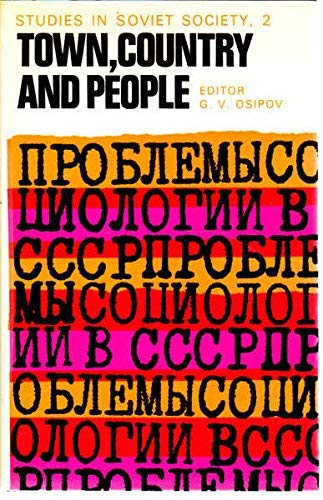 Town, Country and People (Studies in Soviet: Tavistock Publications Ltd